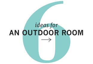 6 Outdoor Room Ideas