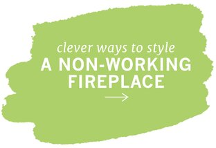 How to Style a Non-Working Fireplace