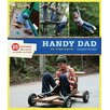 Chronicle Books Handy Dad; 25 Awesome Projects for Dads and Kids