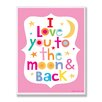 Stupell Industries The Kids Room 'Love You To The Moon and Back' Rectangle Wall Plaque