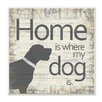 Stupell Industries Home is Where My Dog by Taylor Greene Textual Art on Plaque