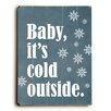 Artehouse LLC Baby It's Cold Outside Wall Décor