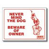 Bazic Never Mind The Dog Beware of Owner Sign (Set of 24)