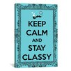 iCanvas Keep Calm and Stay Classy Textual Art on Canvas