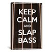 iCanvas Keep Calm and Slap Bass Textual Art on Canvas