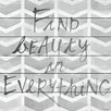 Marmont Hill Find Beauty in Everything Painting Print