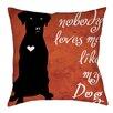 Thumbprintz Nobody Loves Me Like My Dog Indoor/Outdoor Throw Pillow