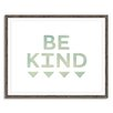 Gallery Direct Be Kind by Shelley Weir Framed Textual Art