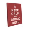 Click Wall Art Keep Calm and Drink Beer Textual Art on Wrapped Canvas