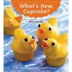Houghton Mifflin Harcourt What's New, Cupcake?; Ingeniously Simple Designs for Every Occasion