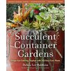 Workman Publishing Succulent Container Gardens