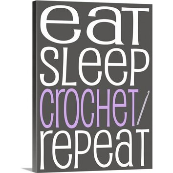 Great Big Canvas Eat Sleep Repeat Crochet by Kate Lillyson Textual Art on Canvas