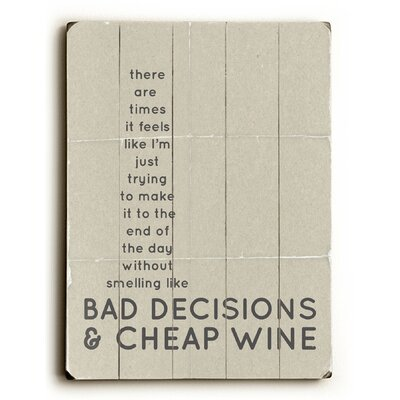 Bad Decisions And Cheap Wine Wood Sign by Artehouse LLC