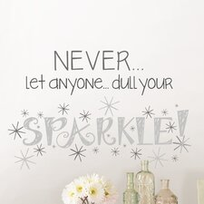 Wall Art Kit Dull Your Sparkle Quote Wall Decal
