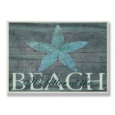 """It's Better at the Beach"" Starfish Wall Plaque"