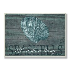 """Seashell It's A Shore Thing"" Wall Plaque"