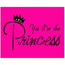 Yes I'm the Princess Art Print