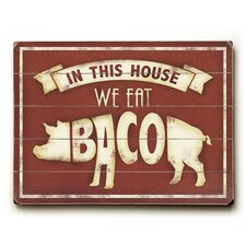 In This House We Eat Bacon Wall Décor
