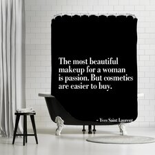 """""""The Most Beautiful Makeup For A Women Is Passion..."""" Shower Curtain"""