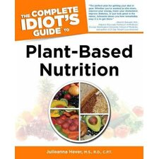 The Complete Idiot's Guide to Plant-Based Nutrition