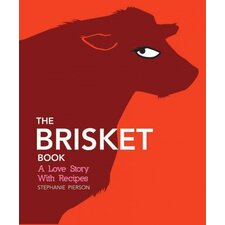The Brisket Book A Love Story with Recipes