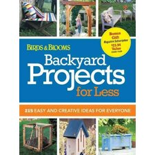Backyard Projects for Less 215 Easy and Creative Ideas for Everyone
