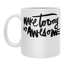 Kal Barteski Make Today So Awesome Coffee Mug