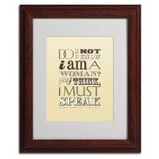 """Women Must Speak"" by Megan Romo Matted Framed Textual Art"