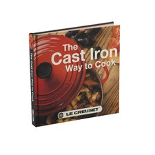 The Cast Iron Way to Cook Cookbook