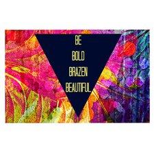 Be Bold Brazen Beautiful Doormat
