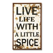 """""""Life Live With A Little Spice"""" Wall Decor"""