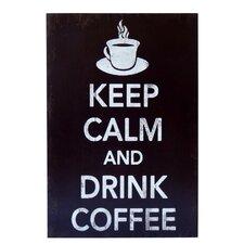 Keep Calm & Drink Coffee Textual Art
