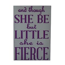 """Wall Sign Inscribed"""" and though She Be but Little she is Fierce"""" Textual Art"""
