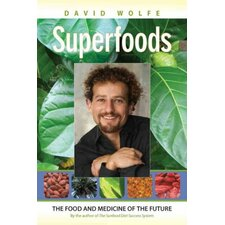Superfoods; The Food and Medicine of the Future