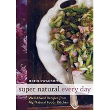 Super Natural Every Day Well-loved Recipes from My Natural Foods Kitchen
