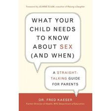 What Your Child Needs to Know About Sex (and When)