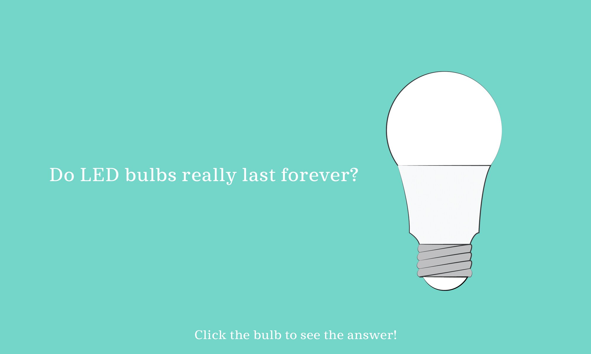 LEDs last longer than other bulbs