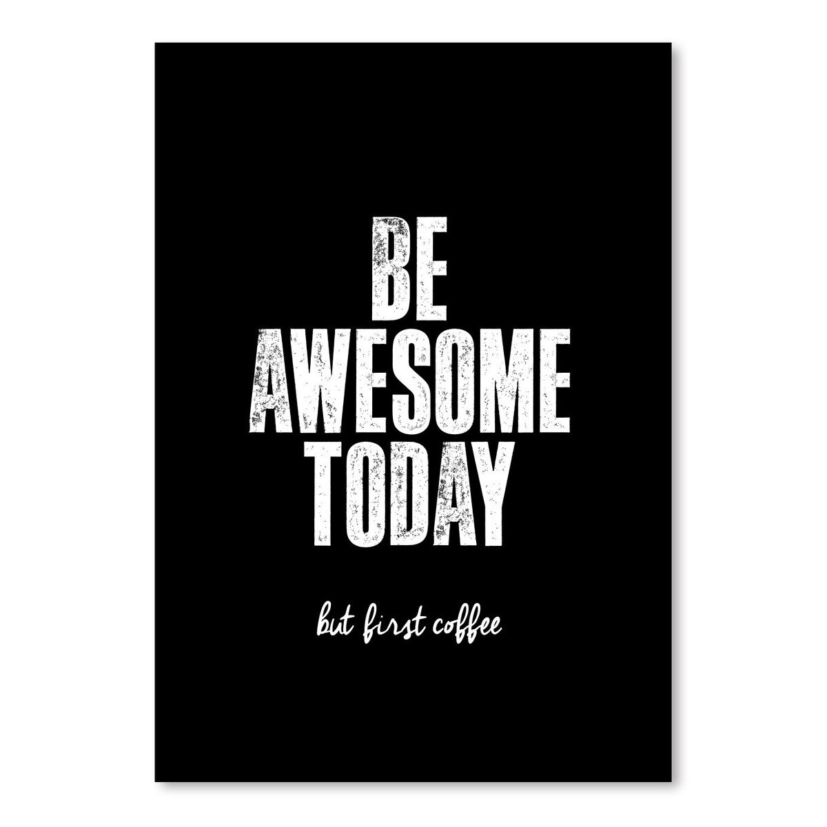 Motivated-Be-Awesome-Today-But-First-Cof