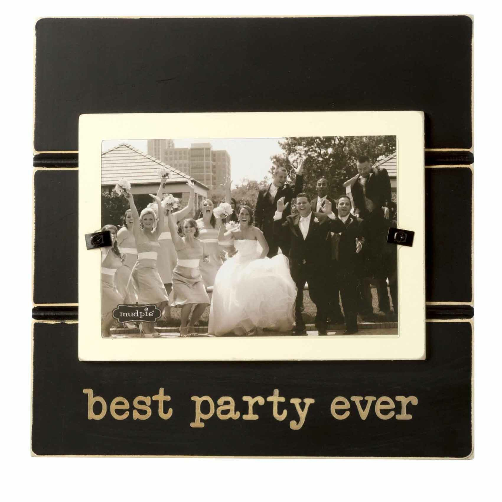 Mud Pie Wedding Best Party Ever Picture Frame Amp Reviews